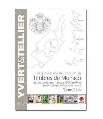 YVERT ET TELLIER Tomo I bis Monaco-Andorra-Europa-ONU 2016. Catalogos Filatelia - 2