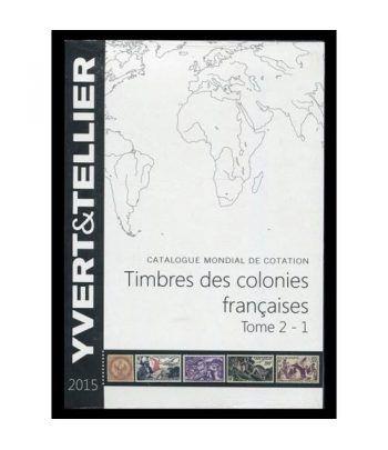 YVERT ET TELLIER Tomo II 1ª Colonias Francesas 2015 Catalogos Filatelia - 2