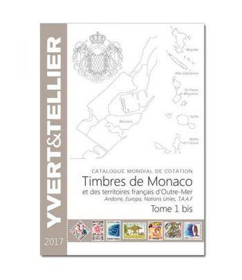 YVERT ET TELLIER Tomo I bis Monaco-Andorra-Europa-ONU 2017. Catalogos Filatelia - 2