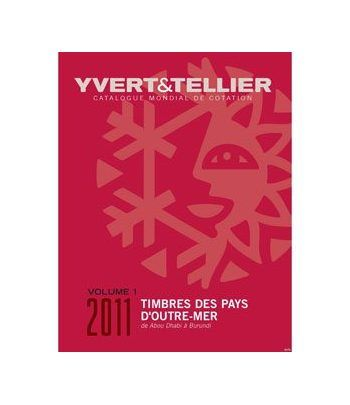 YVERT ET TELLIER Ultramar Volumen 1 (Abou Dhabi à Burundi) 2011 Catalogos Filatelia - 2